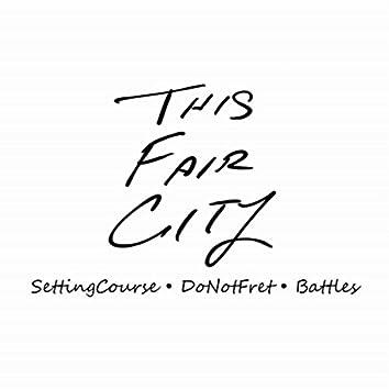 Setting Course / Do Not Fret / Battles