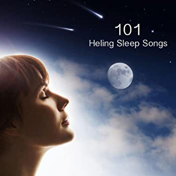 101 Healing Sleep Songs with Sounds of Nature: 101 Healing Sleeping Songs to Help You Relax, Sleep and Meditate. New Age Deep Sleep Music for Relaxation, Meditation, Massage, Yoga, Reiki and Spa Music to Sleep to with Natural White Noise and Sleep Music