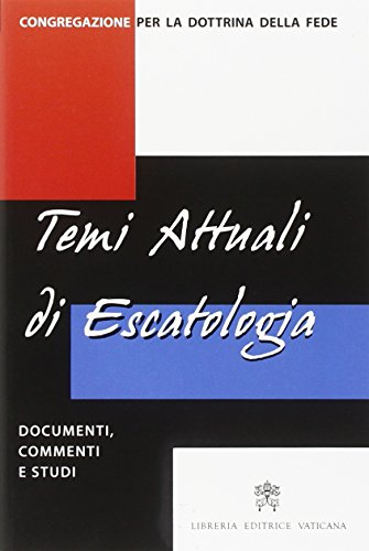 Temi Attuali Di Escatologia Documenti Commenti E Studi