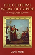 The Cultural Work of Empire: The Seven Years' War and the Imagining of the Shandean State