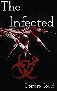The Infected (Before the Cure Book 2) by [Deirdre Gould]