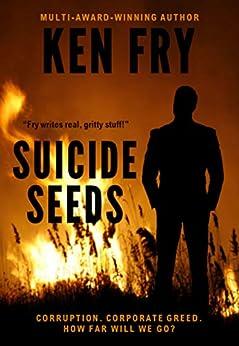 Suicide Seeds: A GMO Thriller by [Ken Fry, Eeva Lancaster]