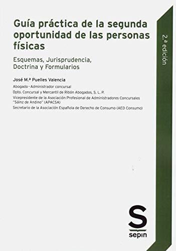 Guía práctica de la segunda oportunidad de las personas físicas: Esquemas, Jurisprudencia, Doctrina y Formularios (Monográficos)