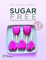 Sugar free. 54 desserts Canderel 100 % sucralose de Christophe Felder