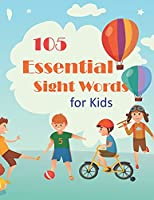 105 Essential Sight Words For Kids: High-Frequency Words For Kids Ages 4 - 6