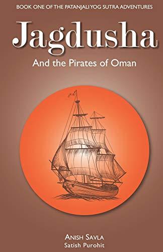 Jagdusha and the Pirates of Oman: Book I of the Patanjali Yog Sutra Adventures (English Edition)