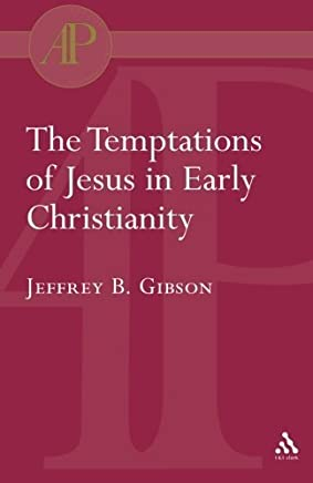 Temptations of Jesus in Early Christianity (Academic Paperback) by Jeffrey Gibson(2004-11-11)