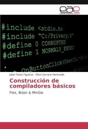 Construcción de compiladores básicos: Flex, Bison & MinGw