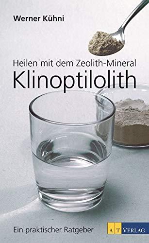 Heilen mit dem Zeolith-Mineral Klinoptilolith: Ein praktischer Ratgeber - Bio
