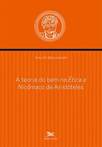 """A teoria do bem na """"Ética a Nicômaco"""" de Aristóteles"""