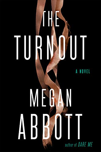 The Turnout by [Megan Abbott]