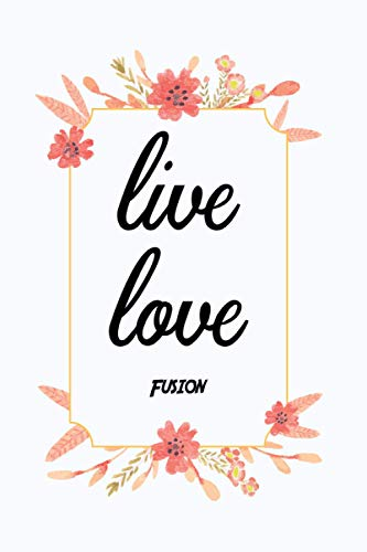 Live Love Fusion: Notebook Gift Idea Lined pages, 6.9 inches,120 pages, White paper Journal