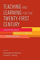 Teaching and Learning for the Twenty-first Century: Educational Goals, Policies, and Curricula from Six Nations