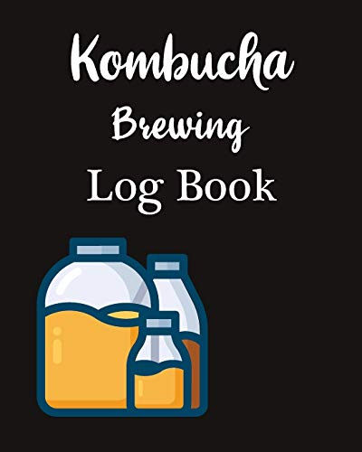 Kombucha Brewing Log Book: Fermentation Recipe Notebook Journal