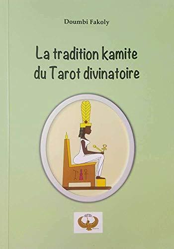La Tradition du Tarot Divinatoire Kamit