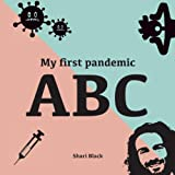 My First Pandemic ABC: An funny alphabet guide to global pandemics from antibac to zoom. Novelty humour gift...