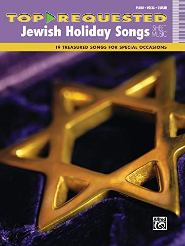 Top-Requested Jewish Holiday Songs Sheet Music: 19 Treasured Songs for Special Occasions (Top-Requested Sheet Music)