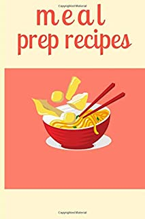Meal prep recipes: 120 page/ Blank journal / Recipe book  (6x9)/ in to Write in for Women, Food Cookbook Design, Document all Your Special Recipes and Notes for Your Favorite ... for Women