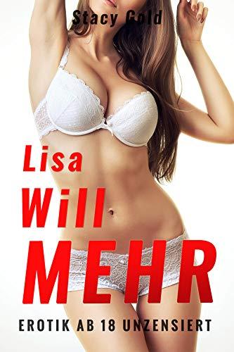 Lisa Will Mehr: Erotikgeschichte ab 18 unzensiert