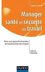 Manager santé et sécurité au Travail - Pour une approche humaine de la prévention des risques de Capsecur Conseil