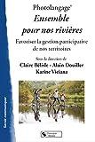 Photolangage, ensemble pour nos rivières - Favoriser la gestion participative de nos territoires