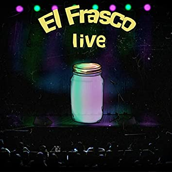 EL Frasco Live