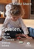 André Stern: Spielen, um zu fühlen, zu lernen und zu leben
