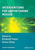 Interventions for Amphetamine Misuse (Addiction Press)