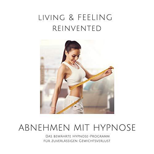 Abnehmen mit Hypnose - Das bewährte Hypnose-Programm für zuverlässigen Gewichtsverlust Titelbild