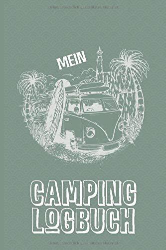 Mein Camping Logbuch - Reisetagebuch für CAMPER, VAN LIFE und BULLI FANS: Größe A5 (6x9)   120 Seiten zum Ausfüllen   Perfektes Reise Zubehör für deine Bulli Reise Van Life