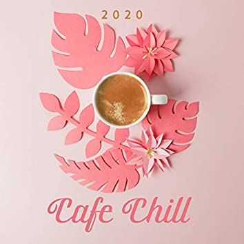 2020 Cafe Chill