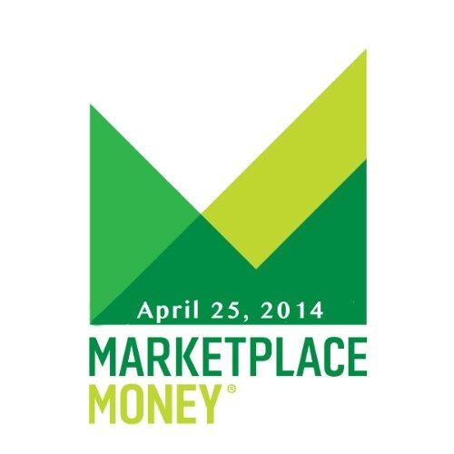 Marketplace Money, April 25, 2014 cover art