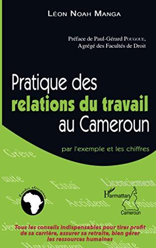 Pratiques des relations du travail au Cameroun: Par l'exemple des chiffres