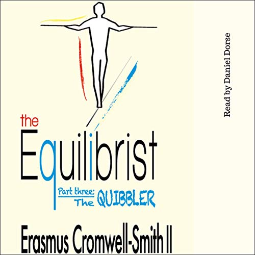 The Equilibrist III: The Quibbler Audiobook By Erasmus Cromwell-Smith cover art
