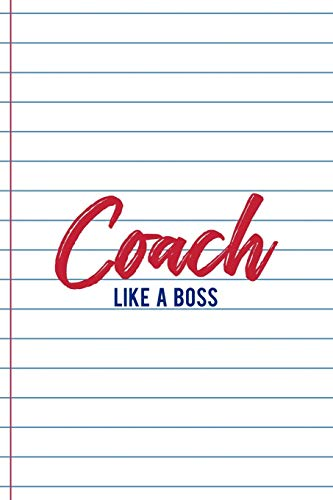 Coach Like A Boss: Coach Notebook Journal Composition Blank Lined Diary Notepad 120 Pages Paperback White