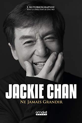 Jackie Chan - Ne Jamais Grandir
