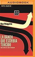 La Banda Que Escribía Torcido/ The Band That Wrote Twisted
