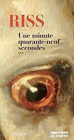 Une minute quarante-neuf secondes de Riss