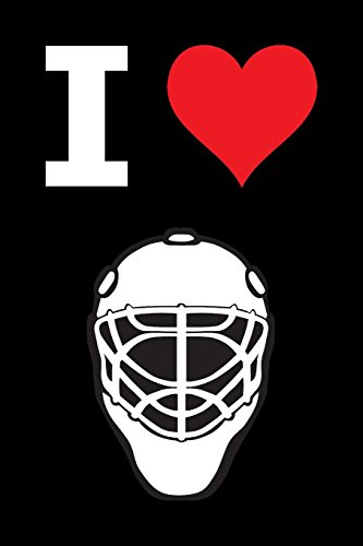 Blank Notebook - 100 Pages - I Love Hockey - Goalie Mask: Unruled; Unlined White Paper; 6