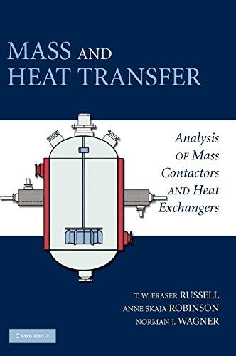 Download Mass and Heat Transfer: Analysis of Mass Contactors and Heat Exchangers (Cambridge Series in Chemical Engineering) 0521886708