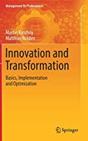 Innovation and Transformation: Basics, Implementation and Optimization (Management for Professionals)