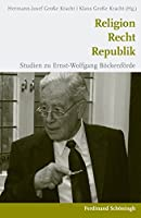 Religion-Recht-Republik: Studien zu Ernst-Wolfgang Boeckenfoerde