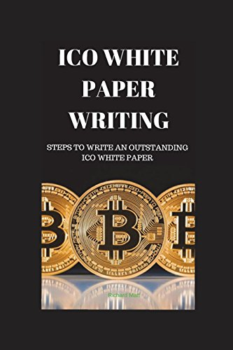 ICO WHITE PAPER WRITING: STEPS TO WRITE AN OUTSTANDING ICO WHITE PAPER