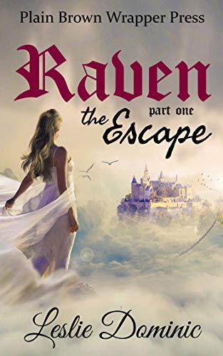 Raven – Part One - The Escape: a lesbian fantasy adventure romance