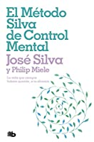 El método Silva de control mental/ The Silva Mind Control Method: La Vida Que Siempre Habías Querido, a Tu Alcance/ the Life You've Always Wanted, at Your Fingertips