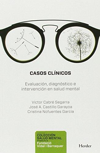 Casos clínicos. Evaluación, diagnostico e intervención en