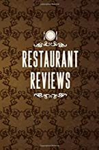 Restaurant Reviews: Blank Guided Restaurant Review Journal for Food Bloggers, Food Critics, or Foodies.