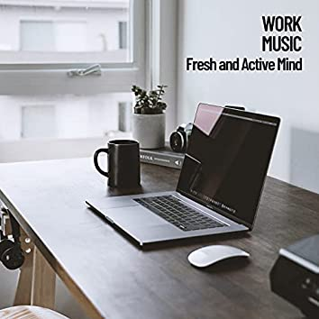 Work Music: Fresh and Active Mind