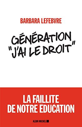 Génération «J ai le droit » : La faillite de notre éducation