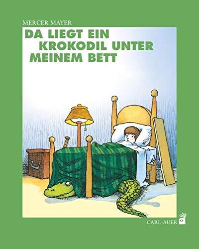 Da liegt ein Krokodil unter meinem Bett (Carl-Auer Kids)